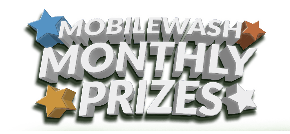 MobileWash Monthly Prizes